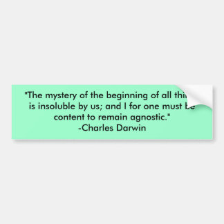 """""""The mystery of the beginning of all things is ... Car Bumper Sticker"""