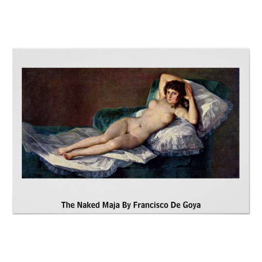 The Naked Maja By Francisco De Goya Poster