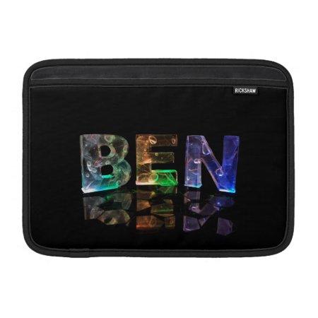 The Name Ben in 3D Lights MacBook Air Sleeves