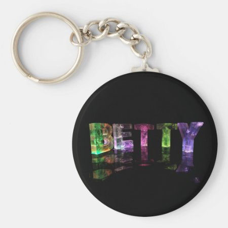 The Name Betty in 3D Lights Key Chains