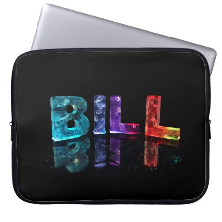 The Name Bill in 3D Lights Laptop Sleeve