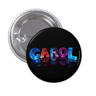The Name Carol in 3D Lights Pinback Button