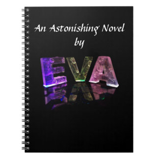 The Name Eva in 3D Lights (Photograph) Notebook