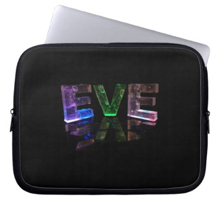 The Name Eve in 3D Lights (Photograph) Laptop Sleeves