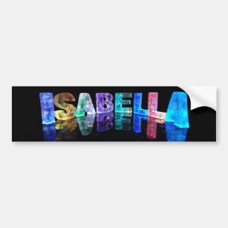 The Name Isabella in 3D Lights (Photograph) Bumper Sticker