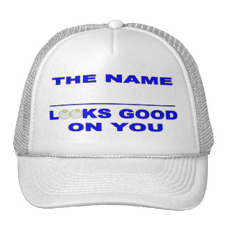 The Name Looks Good On You Hat