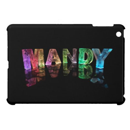 The Name Mandy in 3D Lights (Photograph) Case For iPad Mini