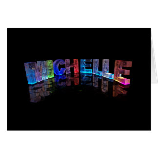 The Name Michelle in 3D Lights (Photograph) Card