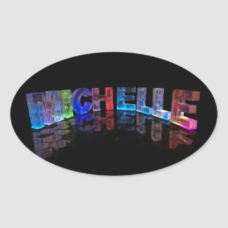 The Name Michelle in 3D Lights (Photograph) Oval Sticker