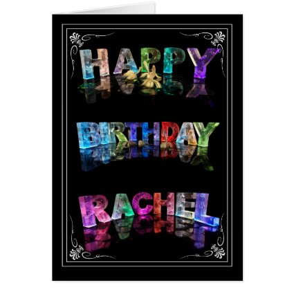 The Name Rachel in 3D Lights (Photograph) Greeting Cards