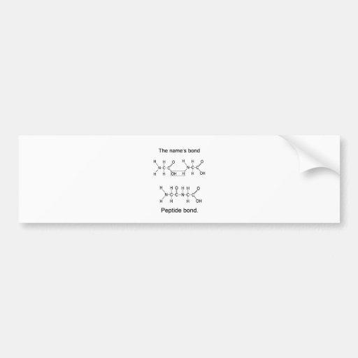 The name's bond, peptide bond bumper sticker