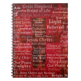 The Names of Jesus Christ From the Bible Spiral Notebook