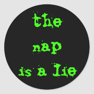 the nap is a lie classic round sticker