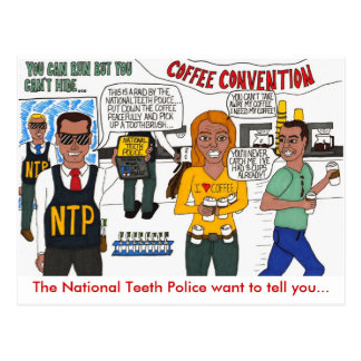 The National Teeth Police Raid a Coffee Convention Post Cards