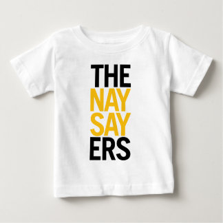 The Naysayers Baby T-Shirt