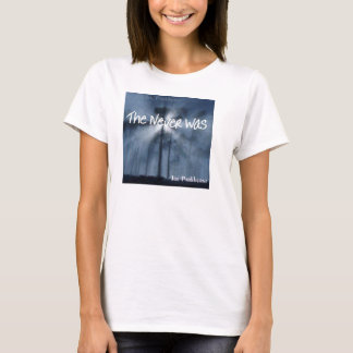 """""""The Never Was"""" T-Shirt"""