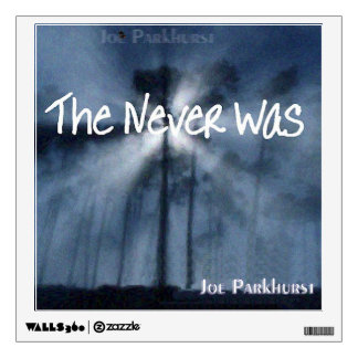 The Never Was wall decal