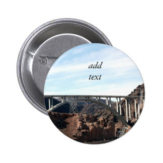 The New Bridge at Hoover Dam Pinback Button