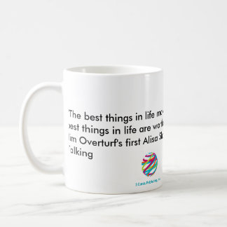 """""""The Next Best Things in Life"""" Mug"""