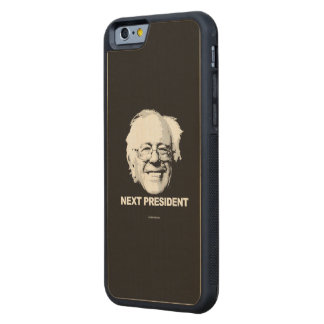 The Next President is Bernie Sanders Carved® Maple iPhone 6 Bumper
