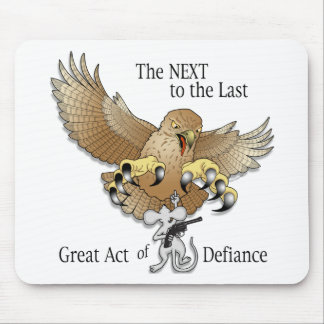 The Next to the Last Act of Defiance Mouse Pad