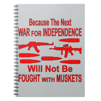 The Next War Will Not Be Fought With Muskets Spiral Note Book