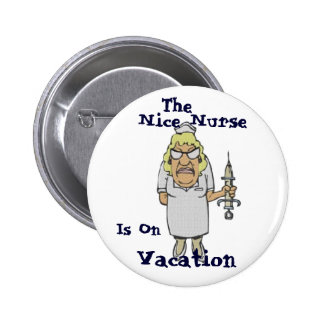 The Nice Nurse is on Vacation Button