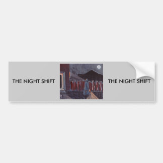 THE NIGHT SHIFT BUMPER STICKER