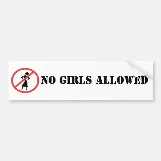 The no symbol pictogram No Girls Allowed Bumper Sticker