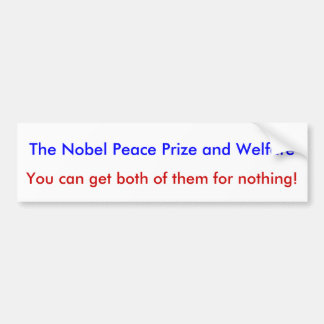The Nobel Peace Prize bumper sticker Bumper Sticker