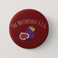 The Notorious F.I.G. Pinback Button