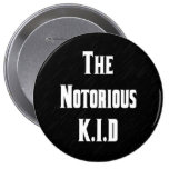 The Notorious K.I.D Button