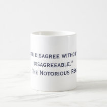 The Notorious RBG Disagreeable Quote Mug