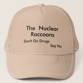 The  Nuclear, Raccoons, Don't Do Drugs, Say No Trucker Hat
