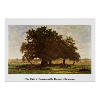 The Oaks Of Apremont By Theodore Rousseau Poster