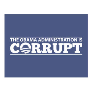 The Obama Administration is Corrupt Postcard