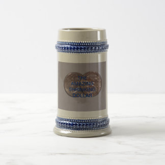 The OBAMA-SIZED DOLLAR Beer Stein