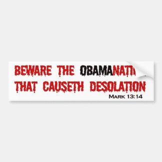 The ObamaNation That Causeth Desolation Bumper Sticker