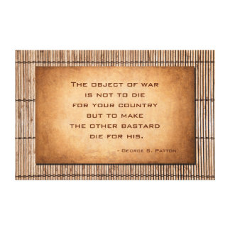 The object of war quote by General George Patton Canvas Print