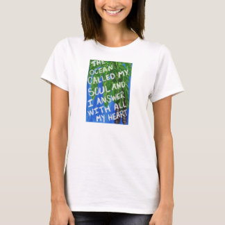 The Ocean Called My Soul T Shirt