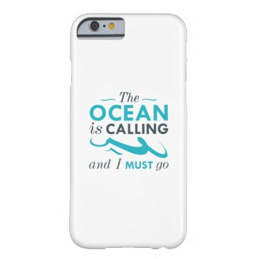 Beach Themed The Ocean Is Calling Barely There iPhone 6 Case