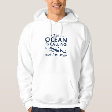 Beach Themed The Ocean Is Calling Hoodie