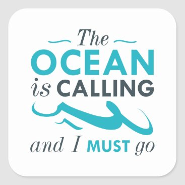 Beach Themed The Ocean Is Calling Square Sticker