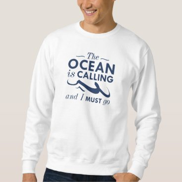 Beach Themed The Ocean Is Calling Sweatshirt