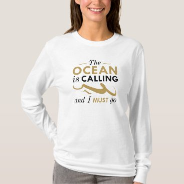Beach Themed The Ocean Is Calling T-Shirt