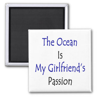 The Ocean Is My Girlfriend's Passion 2 Inch Square Magnet