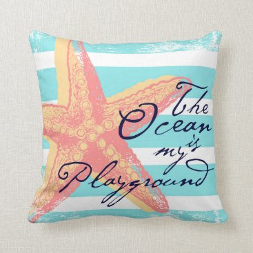 Beach Themed The Ocean is my Playground Throw Pillow