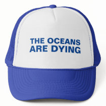 The Oceans Are Dying — environmental hat