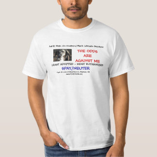 The Odds Are Against Me (Spay/Neuter) T-Shirt