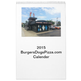 The Official Burgers, Dogs, Pizza 2015 Calendar